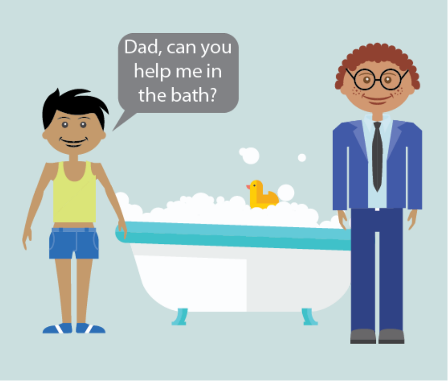 Young boy and his dad stand on either side of a bathtub. The boy says,